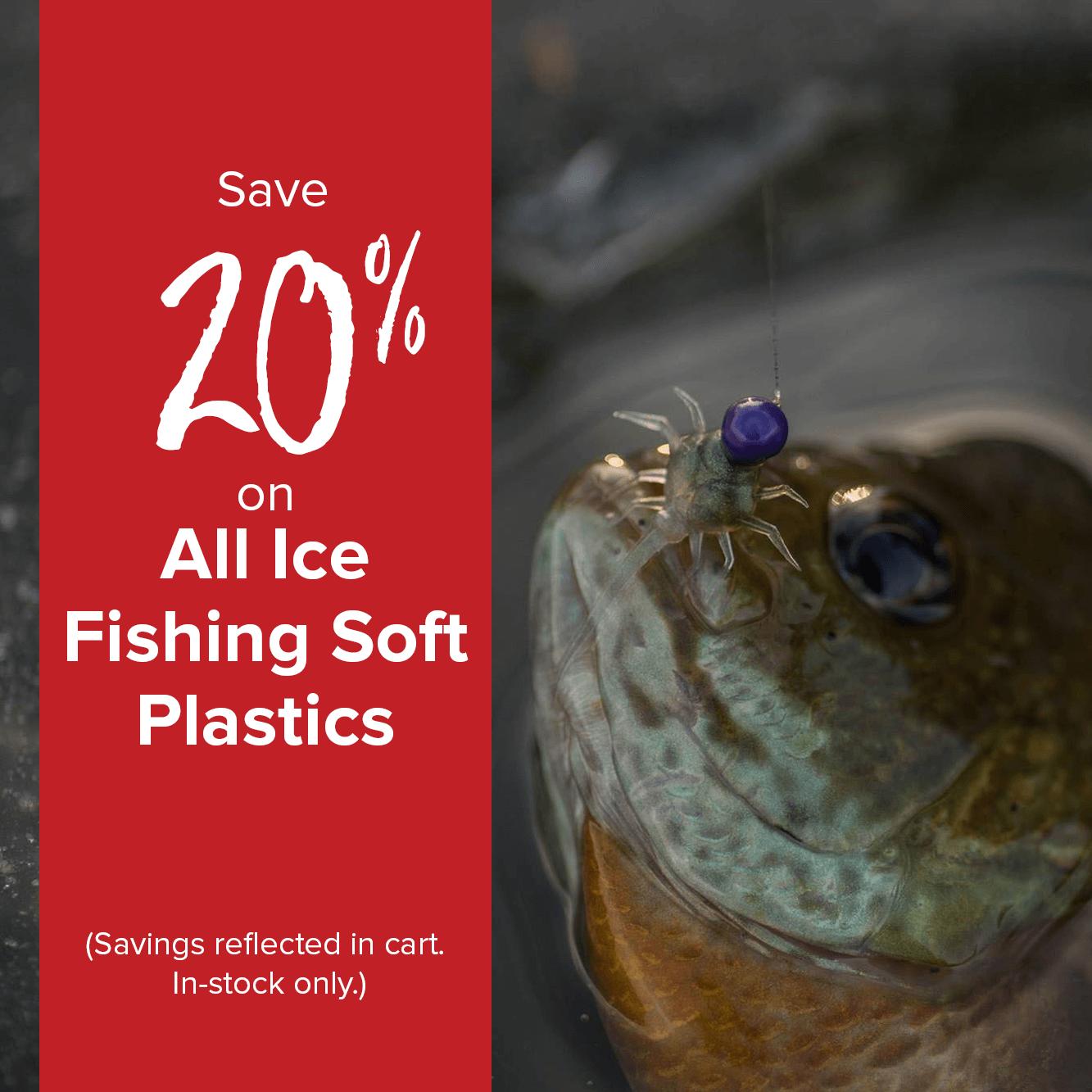 Save 20% on all Ice Fishing Soft Plastics