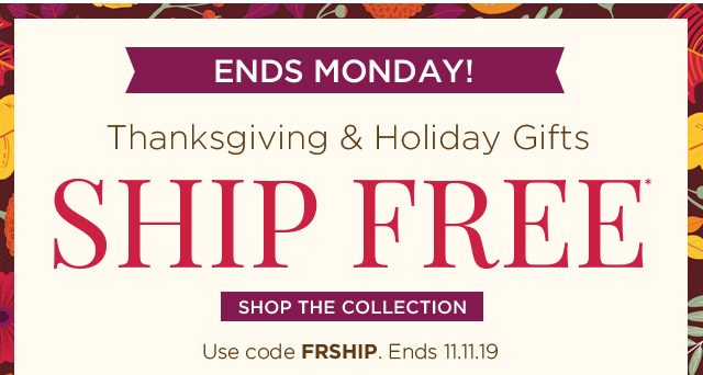 Thanksgiving and Holiday Ship Free