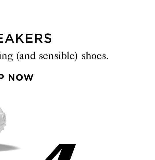 3 SNEAKERS Striking (and sensible) shoes. Shop Now