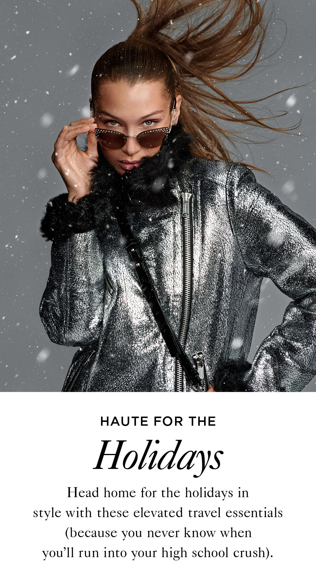 HAUTE FOR THE HOLIDAYS Head home for the holidays in style with these elevated travel essentials (because you never know when you'll run into your high school crush).