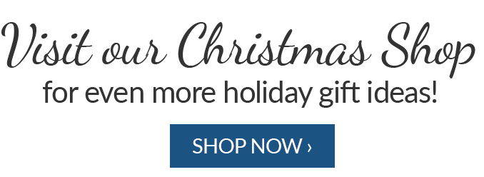 Visit our Christmas Shop for even more holiday gift ideas!