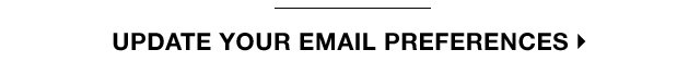 UPDATE YOUR EMAIL PREFRENCES