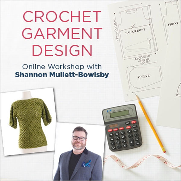 Crochet Garment Design Online Workshop with Shannon Mullett-Bowlsby - image