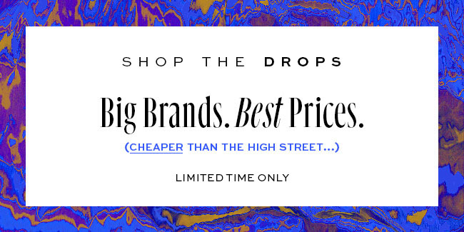 SHOP THE DROPS