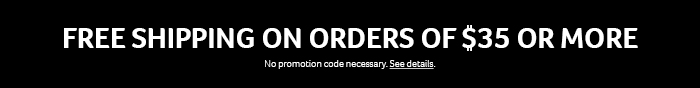 Free shipping on orders of $35 or more. See details.