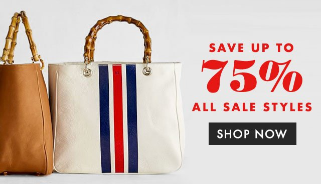 SAVE UP TO 75% - ALL SALE STYLES - SHOP NOW