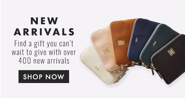 NEW ARRIVALS - Find a gift you can't wait to give with over 400 new arrivals. - SHOP NOW