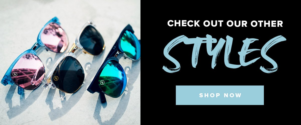 Check Out Our Other Styles! Shop Now