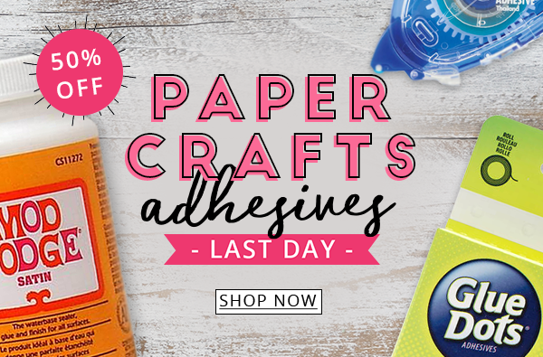 Paper Crafts Adhesives All 50% Off