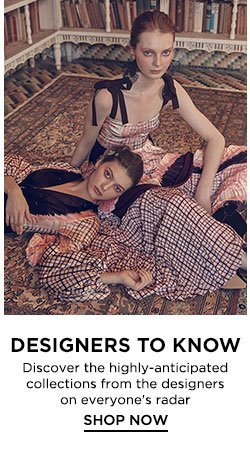 Designers To Know - Shop Now