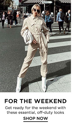 For The Weekend - Shop Now