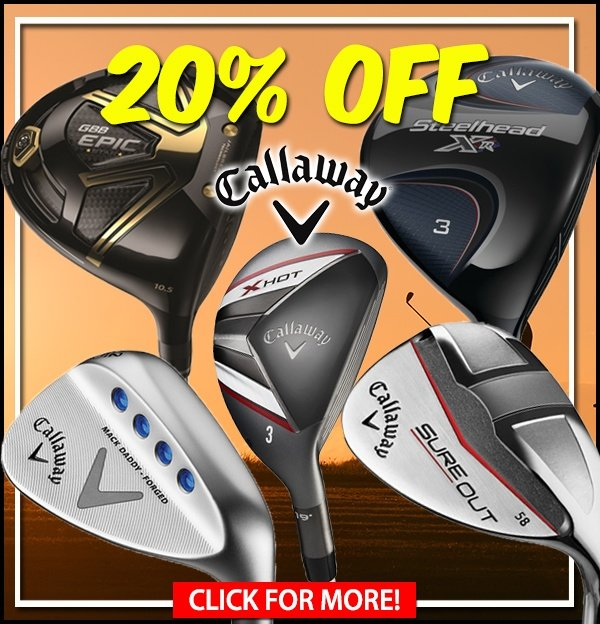 20% OFF Callaway - This Weekend Only!