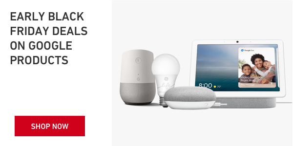 Early Black Friday Deals on Google Products.