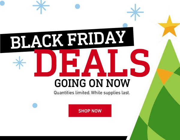 Black Friday Deals Going on Now.