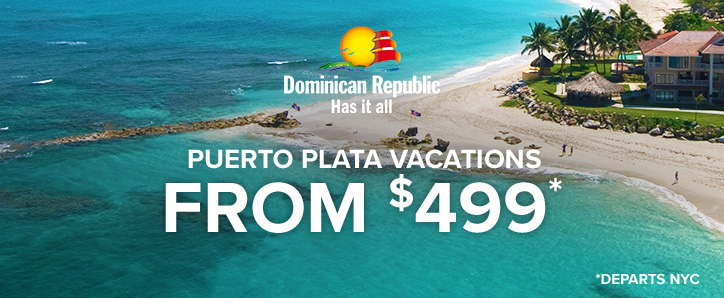 Dominican Republic - Puerto Plata vacations from $499*. *Departs NYC