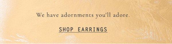 Shop earrings.