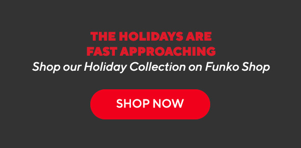 Shop our Holiday Collection on Funko Shop