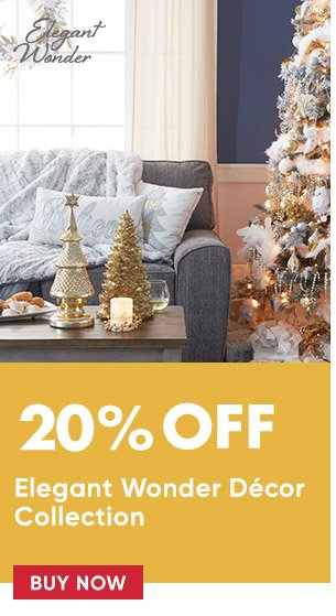 20% off Elegant wonder decor collection