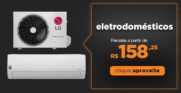 Eletrodomésticos - parcelas a partir de R$158,25