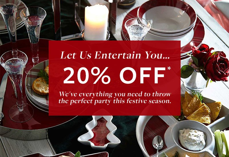20% Off* - We've everything you need to throw the perfect party this festive season.