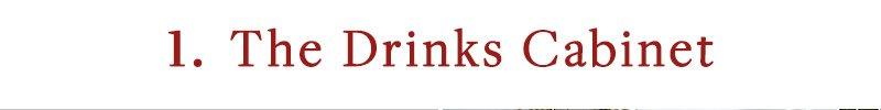 1. Drinks Cabinet
