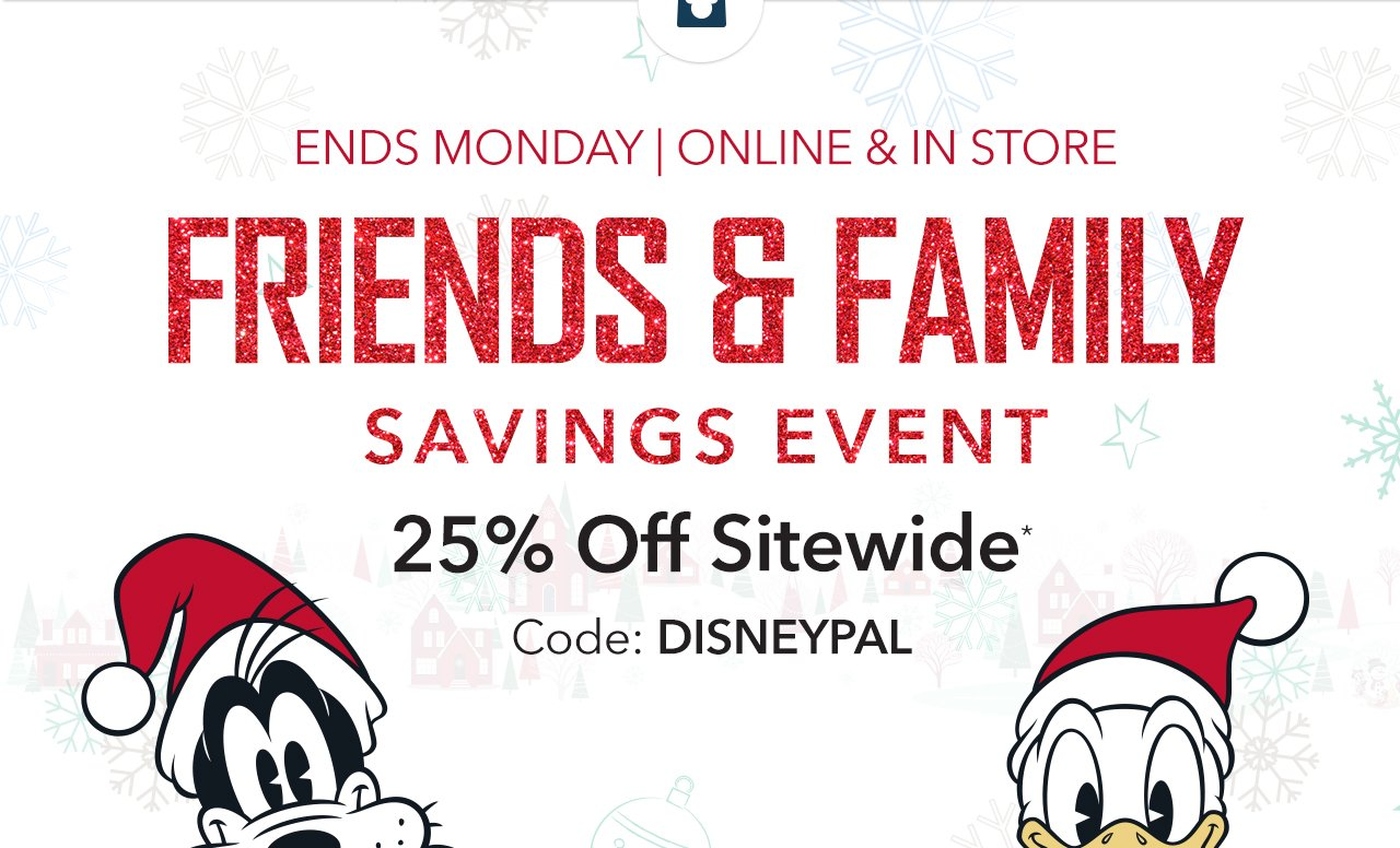 Friends & Family Savings Event - 25% Off Sitewide - Code: DISNEYPAL