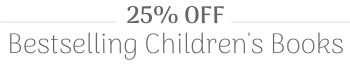 25% off Bestselling Children's Books