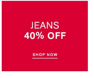 JEANS UP TO 40% OFF