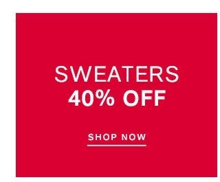 SWEATERS UP TO 40% OFF