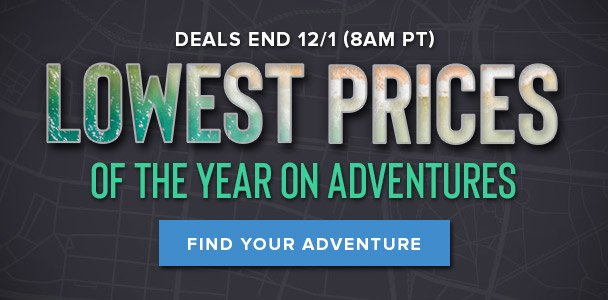 Lowest Prices of the Year on Adventures - Find Your Adventure