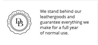 We stand behind our leathergoods and guarantee everything we make for a full year of normal use.