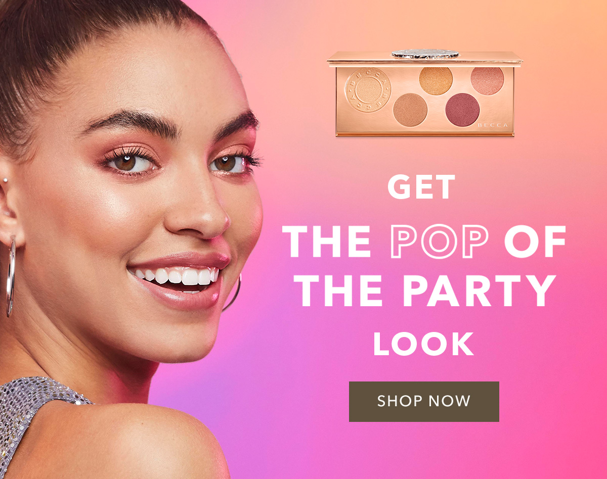 GET THE POP OF THE PARTY LOOK | SHOP NOW
