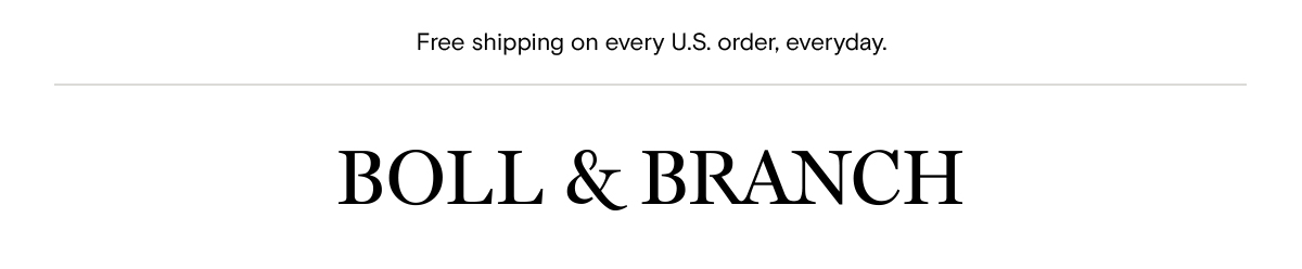Free Shipping On Every U.S. Order, Every Day