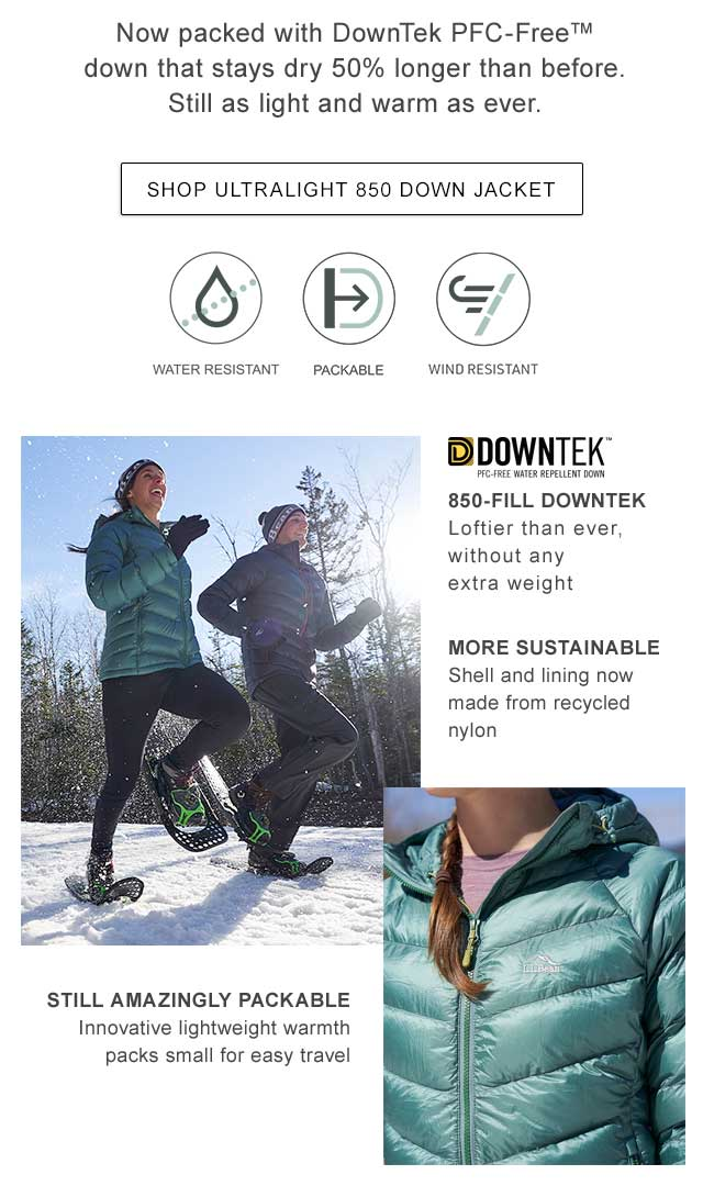Now Better Than Ever  Now packed with DownTek PFC-Free? down that stays dry 50% longer than before. Still as light and warm as ever.