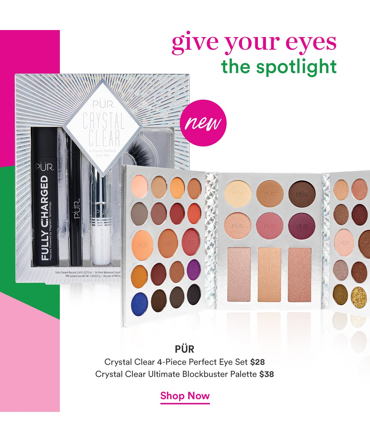PUR | Crystal Clear 4-Piece Perfect Eye Set $28 | Crystal Clear Ultimate Blockbuster Palette $38