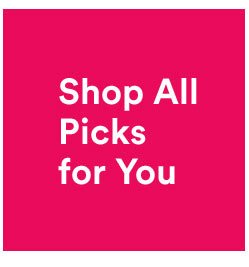 Shop All Picks For You