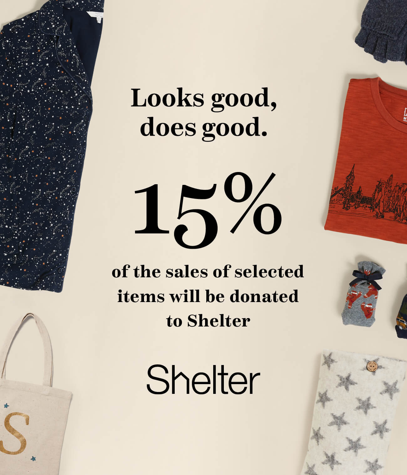 15% of the sales of selected items will be donated to Shelter.
