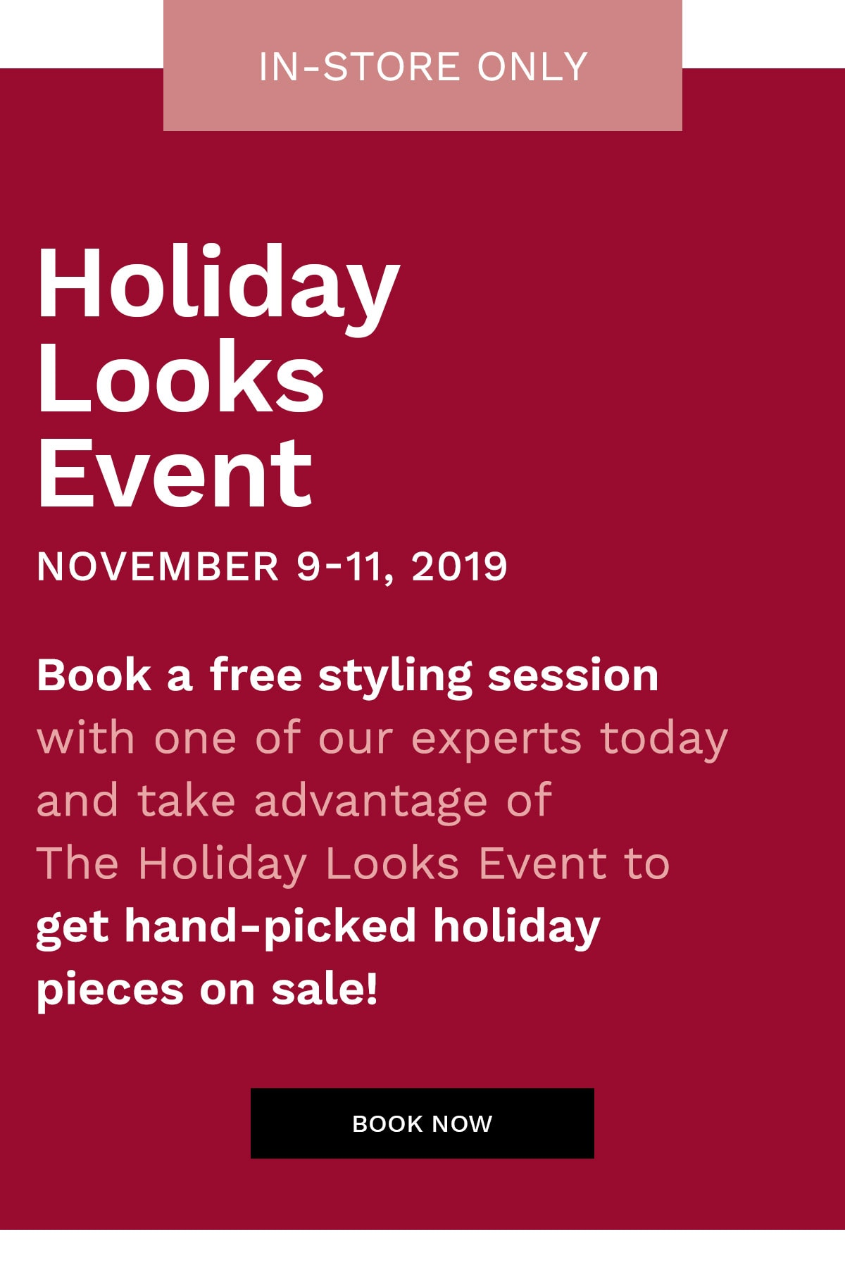 Holiday Looks Event November 9-11, 2019