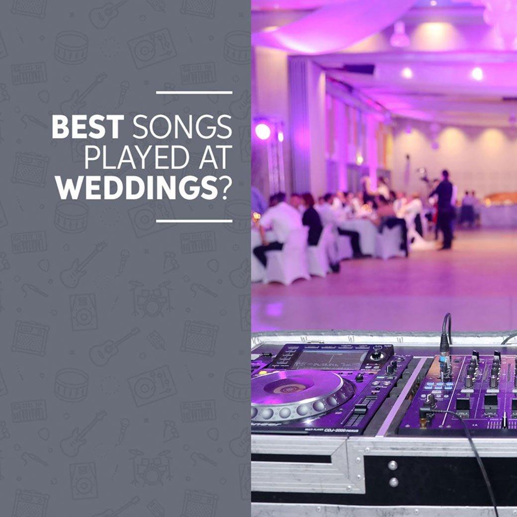 Best songs played at weddings?