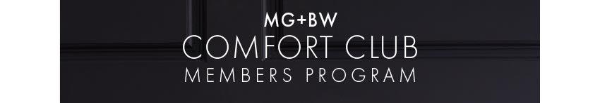 MG+BW Comfort Club Members Program