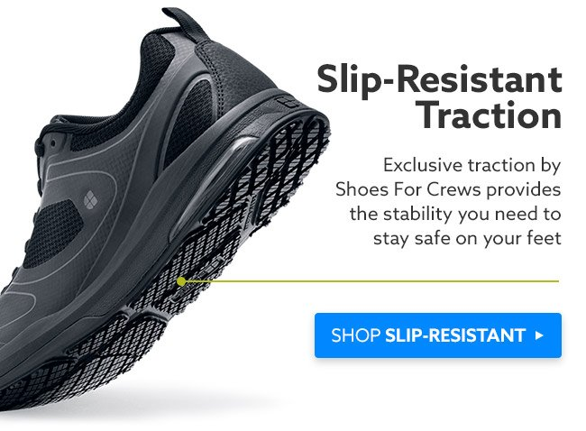 Shop All Styles with Slip-Resistant Traction