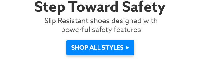 Step Toward Safety SHOP ALL STYLES