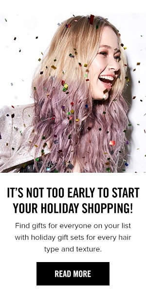 Find gifts for everyone on your list with holiday gift sets for every hair type and texture. Click to Read Now.