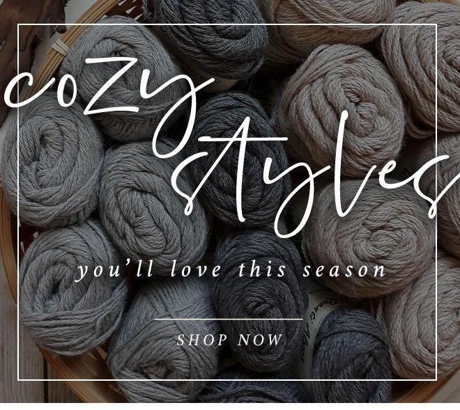 Cozy Styles you'll Love this Season