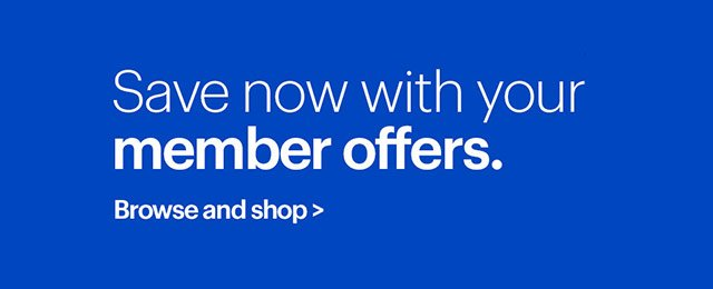 Save now with your member offers. - Browse and shop