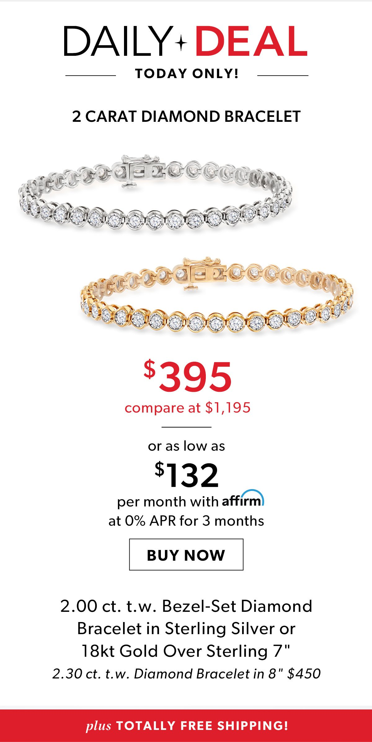 2 Carat Diamond Bracelet. $395 or as low as $132 per month with Affirm at 0% APR for 3 months. Buy Now