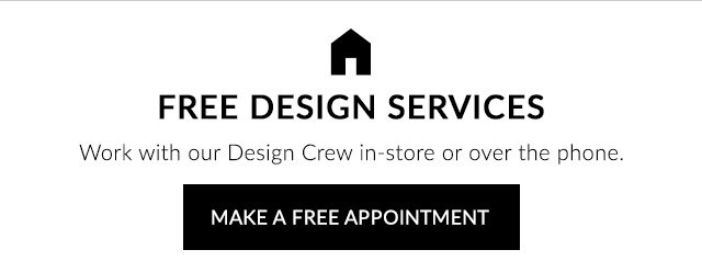 FREE DESIGN SERVICES - MAKE A FREE APPOINTMENT