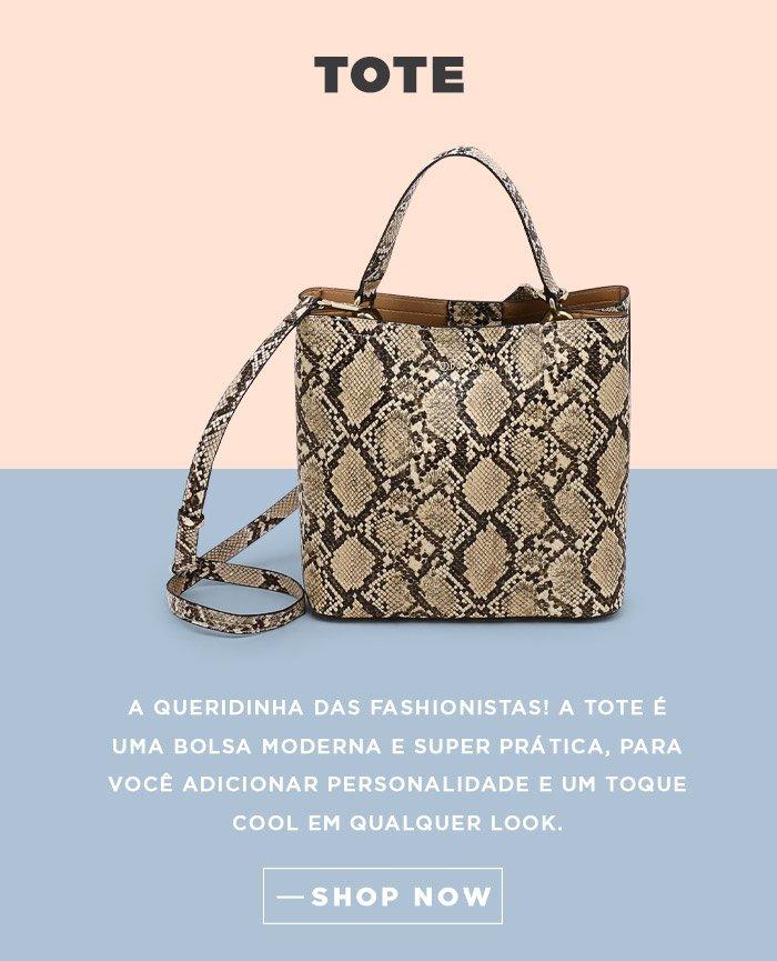 TOTE | A queridinha das fashionistas! A Tote é uma bolsa moderna e super prática, para você adicionar personalidade e um toque cool em qualquer look. | SHOP NOW