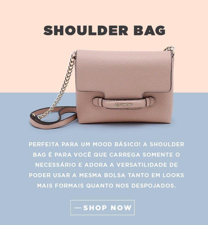 SHOULDER BAG | Perfeita para um mood básico! A shoulder bag é para você que carrega somente o necessário e adora a versatilidade de poder usar a mesma bolsa tanto em looks mais formais quanto nos despojados.
