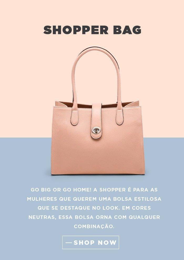SHOPPER BAG | Go big or go home! A shopper é para as mulheres que querem uma bolsa estilosa que se destaque no look. Em cores neutras, essa bolsa orna com qualquer combinação. | SHOP NOW